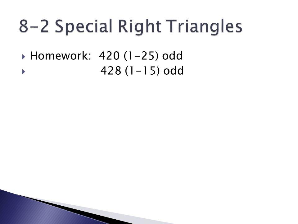  Homework: 420 (1-25) odd  428 (1-15) odd