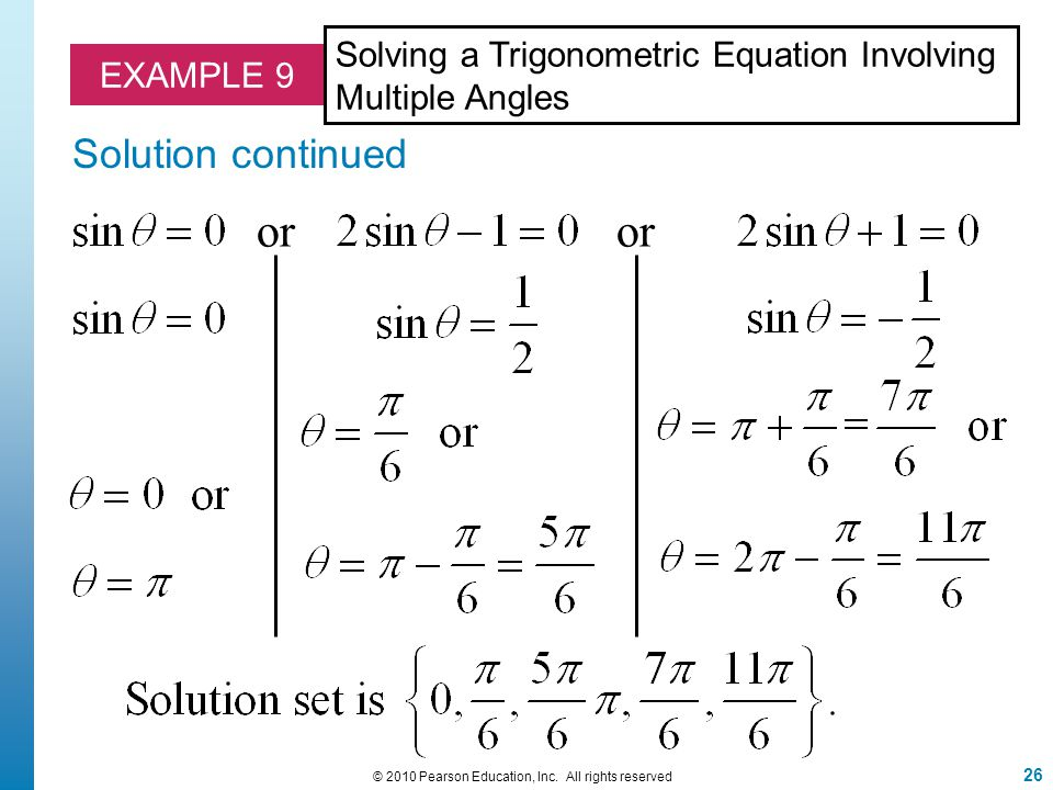 26 © 2010 Pearson Education, Inc. All rights reserved EXAMPLE 9 Solution continued Solving a Trigonometric Equation Involving Multiple Angles or