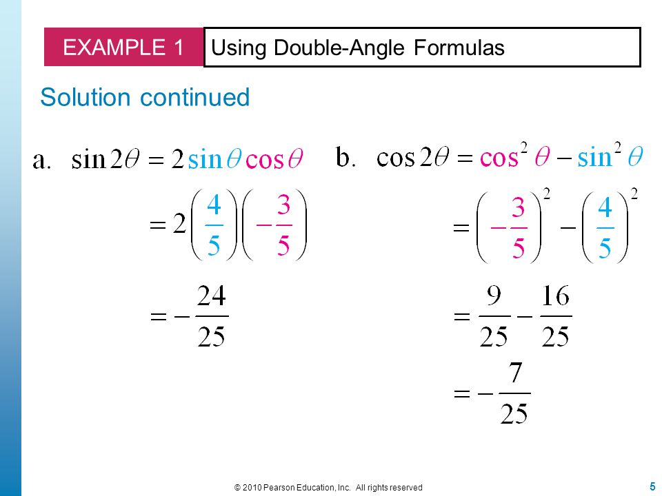 5 © 2010 Pearson Education, Inc. All rights reserved EXAMPLE 1 Solution continued Using Double-Angle Formulas