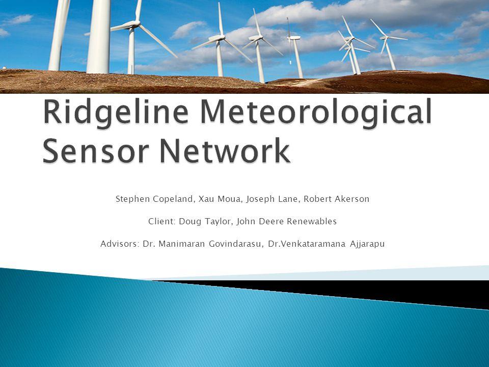 Stephen Copeland, Xau Moua, Joseph Lane, Robert Akerson Client: Doug Taylor, John Deere Renewables Advisors: Dr.