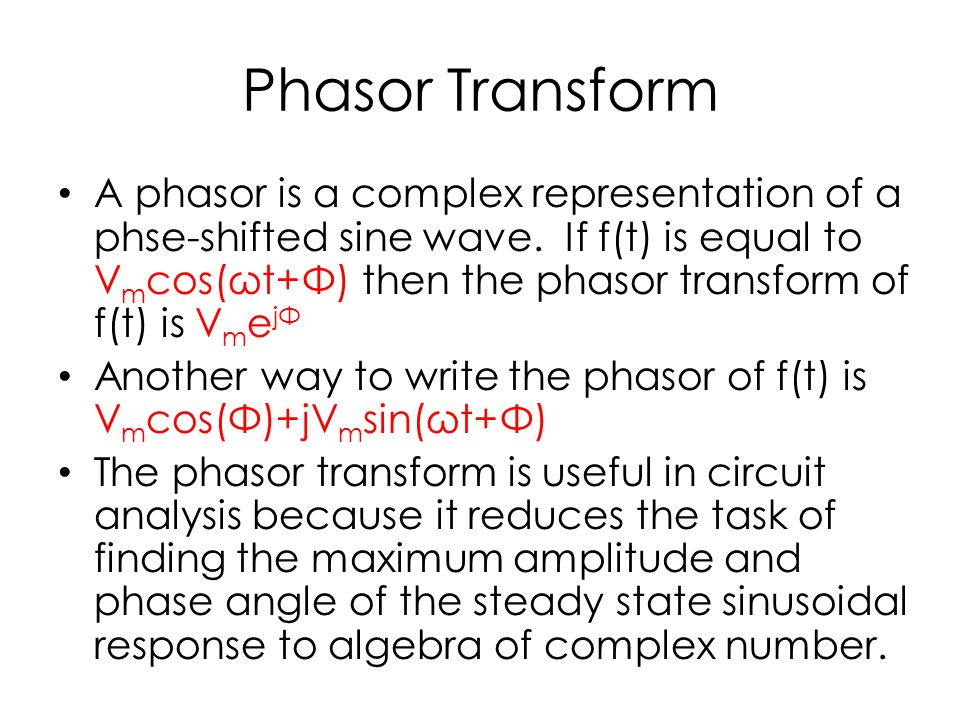 Phasor Transform A phasor is a complex representation of a phse-shifted sine wave.