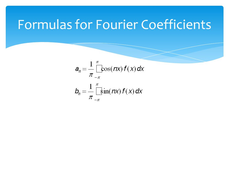 Formulas for Fourier Coefficients