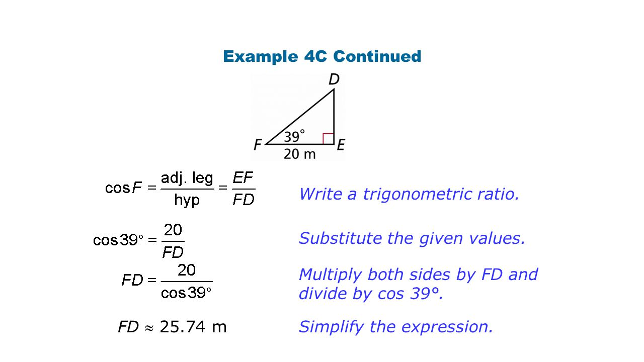 Example 4C Continued Write a trigonometric ratio.Substitute the given values.