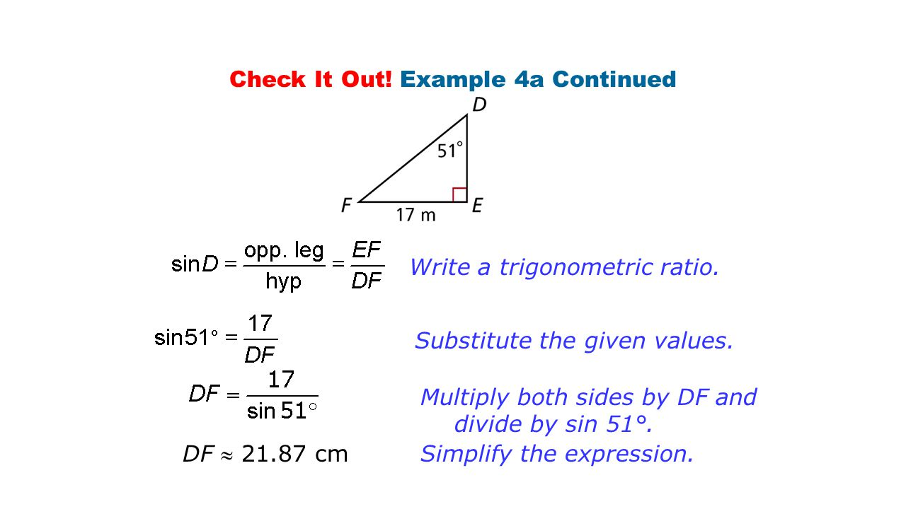Check It Out.Example 4a Continued Write a trigonometric ratio.