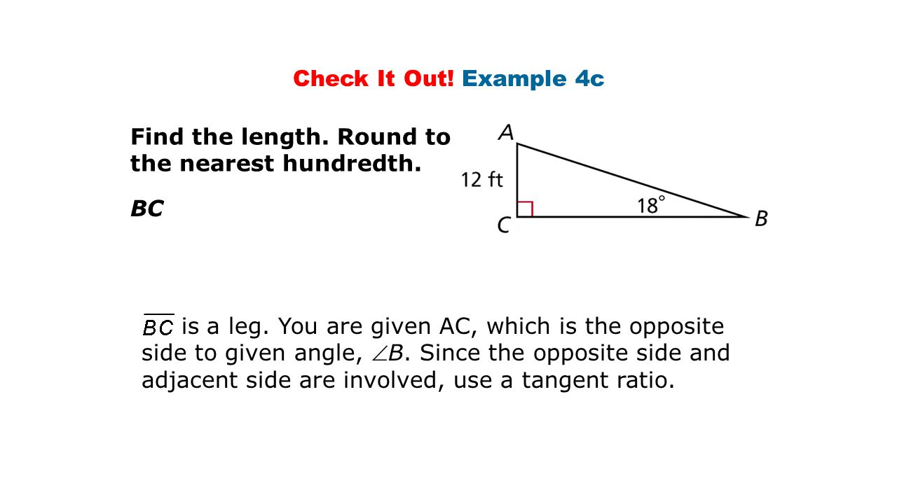 Check It Out.Example 4c Find the length. Round to the nearest hundredth.