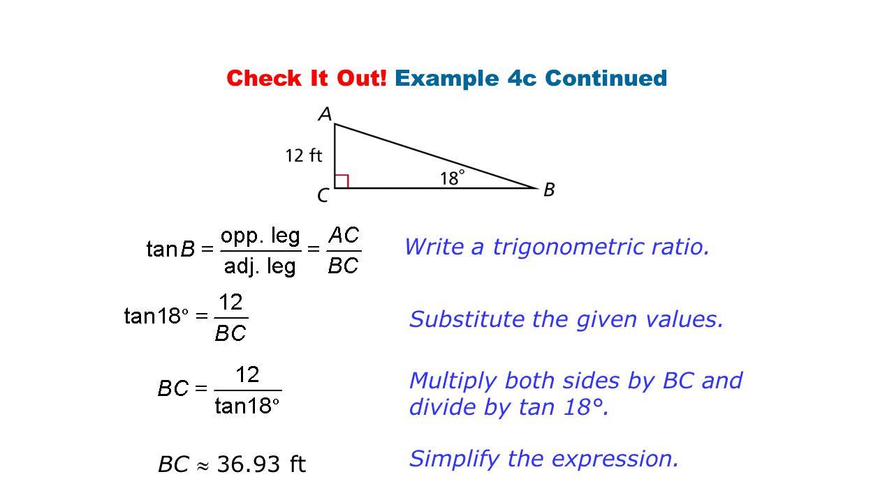 Check It Out.Example 4c Continued Write a trigonometric ratio.