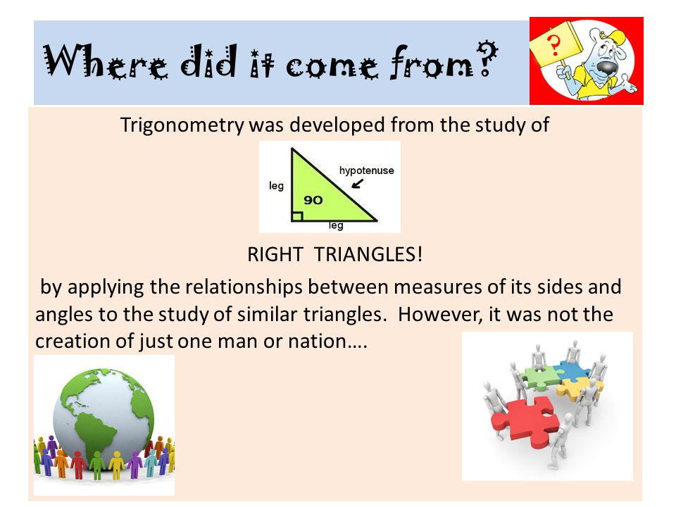 Egypt Early Egyptians built their famous pyramids using a primitive form of trigonometry!