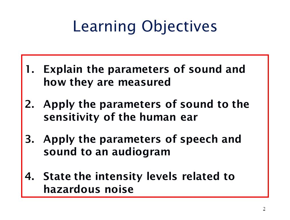 PHYSICS OF SOUND PHYSICS OF SOUND HEARING CONSERVATION PROGRAM 1 28 Jan 2013