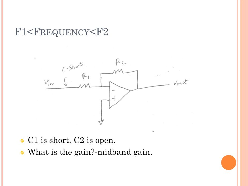 F1<F REQUENCY <F2 C1 is short. C2 is open. What is the gain -midband gain.