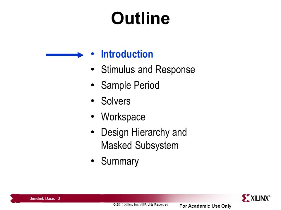© 2011 Xilinx, Inc. All Rights Reserved For Academic Use Only Simulink Basic 34 Knowledge Check
