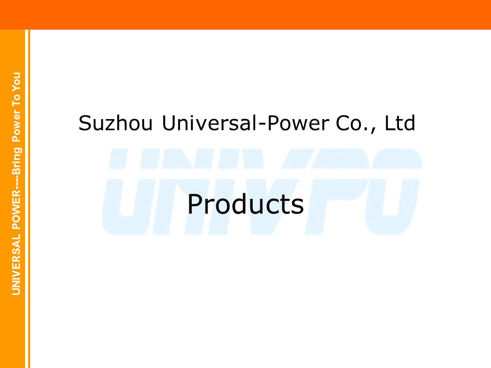 UNIVERSAL POWER----Bring Power To You Suzhou Universal-Power Co., Ltd Products