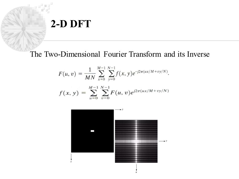 2-D DFT The Two-Dimensional Fourier Transform and its Inverse
