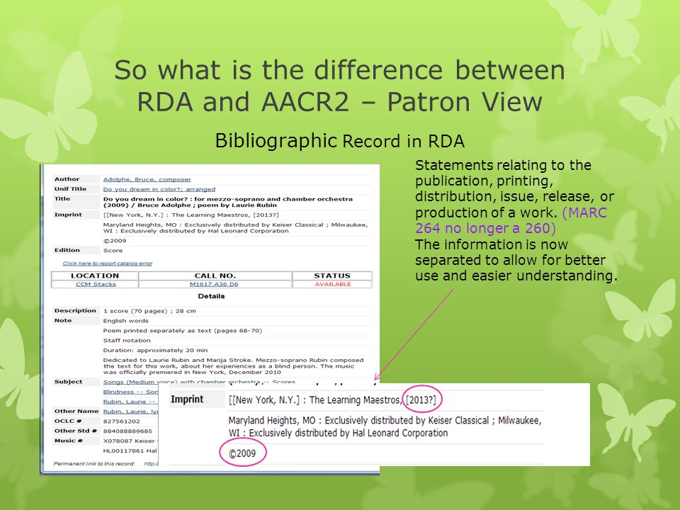So what is the difference between RDA and AACR2 – Patron View Statements relating to the publication, printing, distribution, issue, release, or produ
