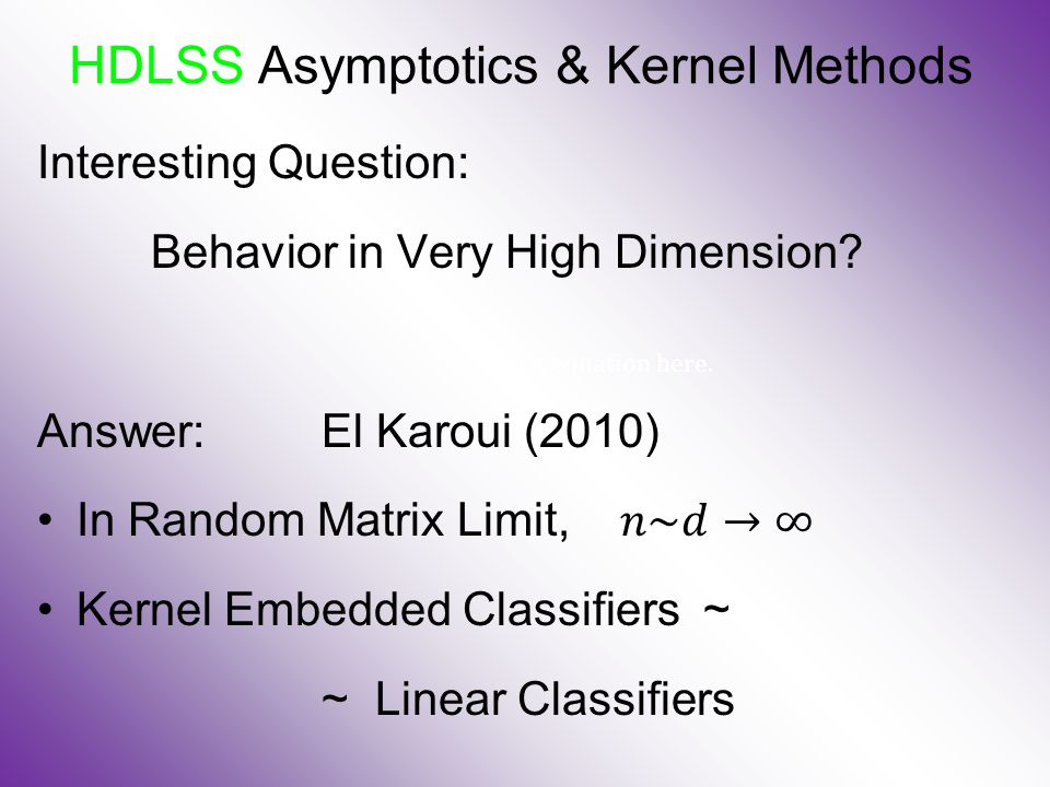 HDLSS Asymptotics & Kernel Methods