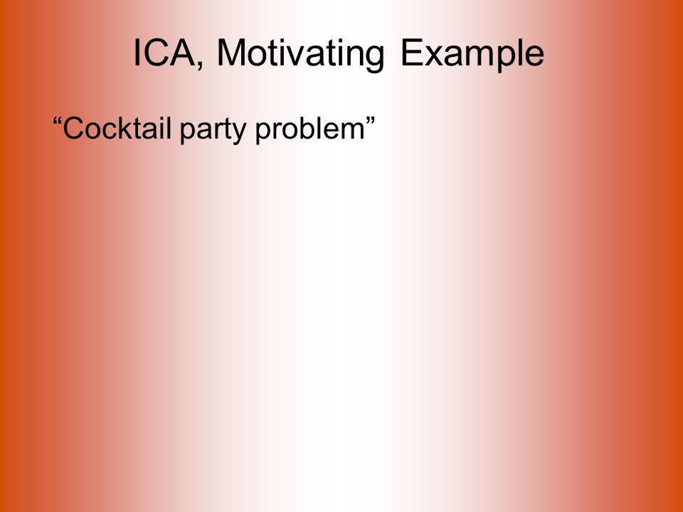 ICA, Motivating Example Cocktail party problem