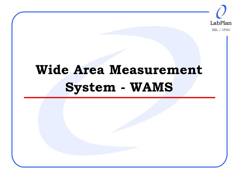 EEL / UFSC Wide Area Measurement System - WAMS