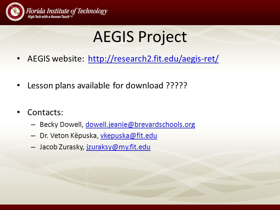 AEGIS website: http://research2.fit.edu/aegis-ret/http://research2.fit.edu/aegis-ret/ Lesson plans available for download .