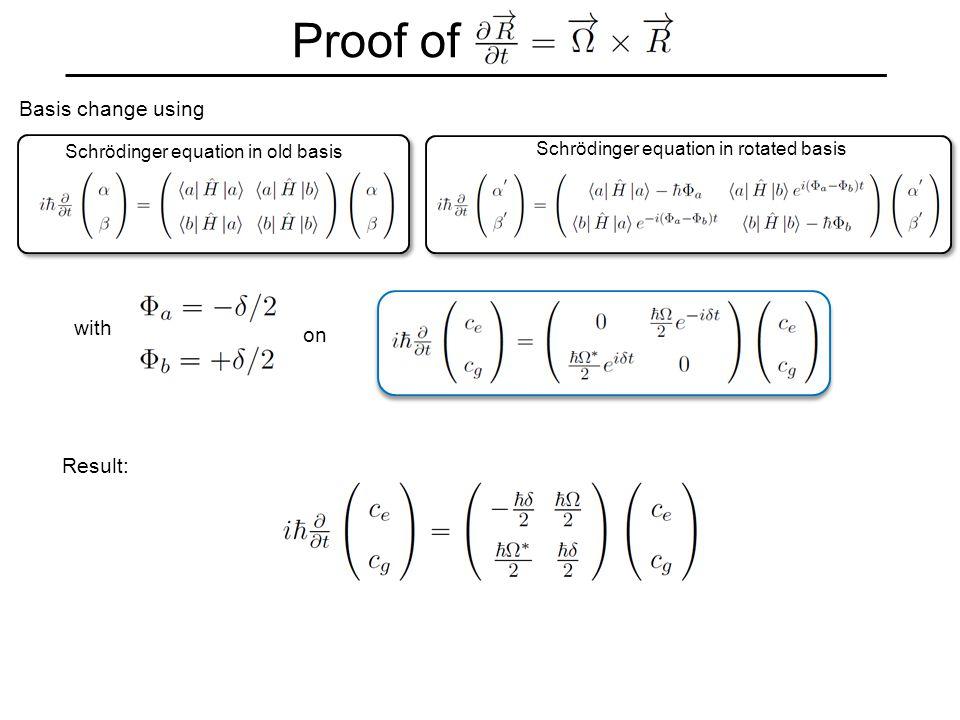 Schrödinger equation in rotated basis Schrödinger equation in old basis on with Result: Proof of Basis change using