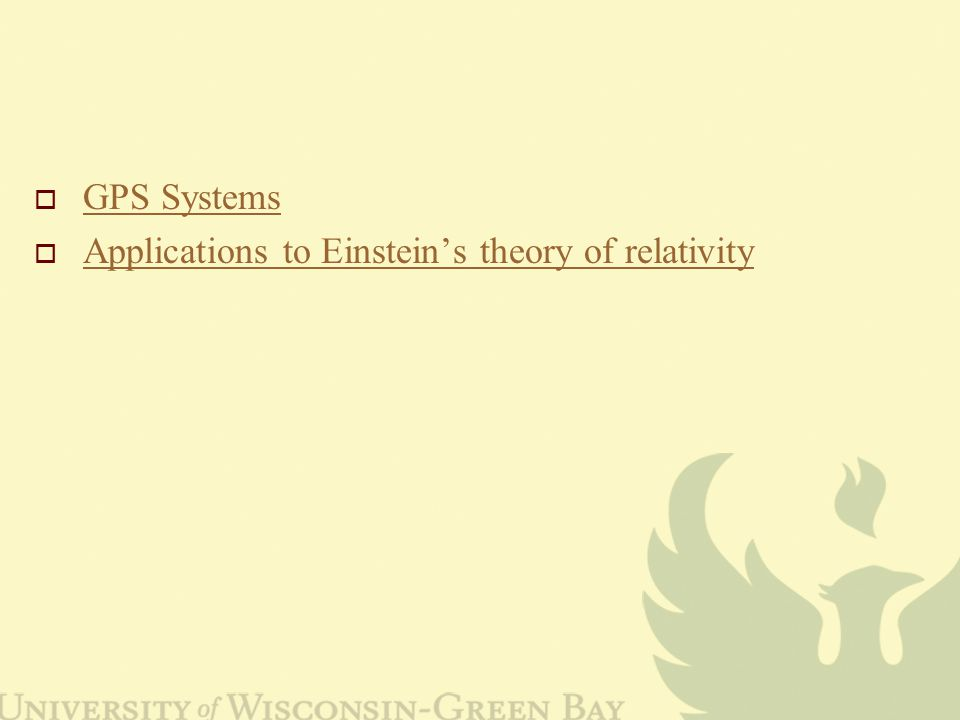  GPS Systems GPS Systems  Applications to Einstein's theory of relativity Applications to Einstein's theory of relativity