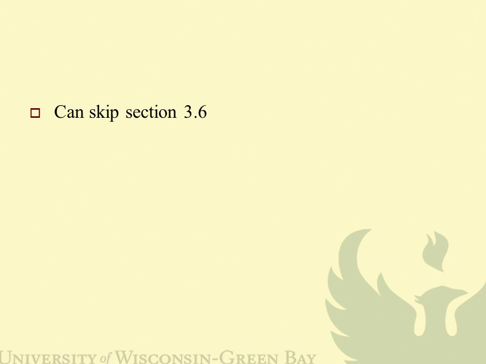  Can skip section 3.6