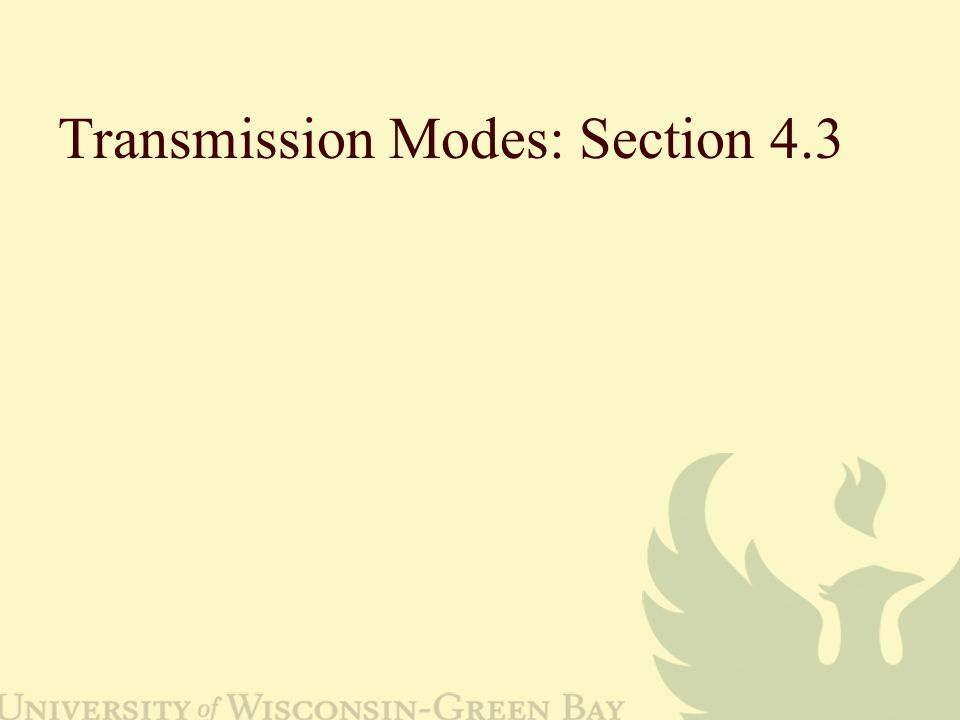 Transmission Modes: Section 4.3