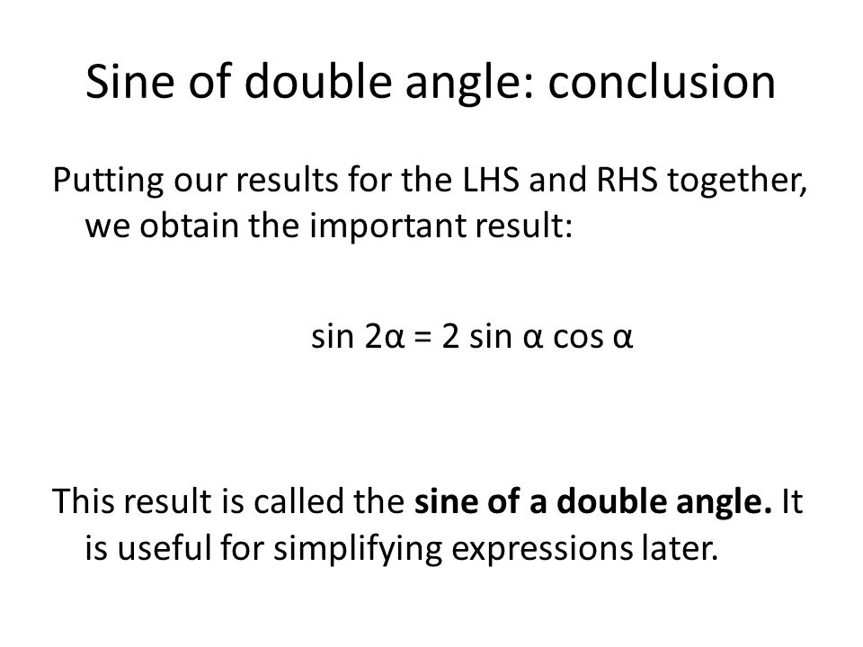Cosine of a double angle Using a similar process, we can start with the cosine of the sum of two angles: cos(α + β) = cos α cos β − sin α sin β Again substituting α for β, we get: cos(α + α) = cos α cos α − sin α sin α = cos 2 α − sin 2 α.