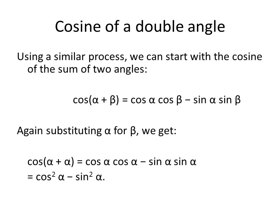 Cosine of double angle: alternative forms(1) Just as the Pythagorean identities have alternate forms, we can rewrite the double-angle formula for cosine in two alternate ways.
