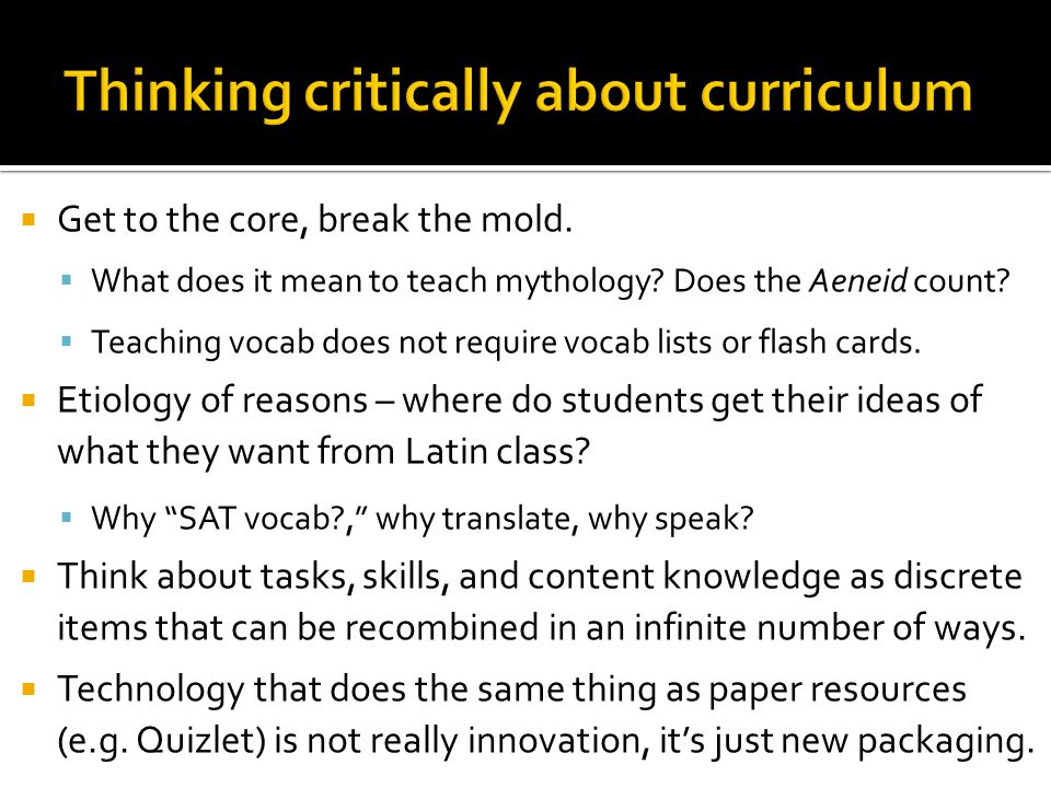  Get to the core, break the mold.  What does it mean to teach mythology.