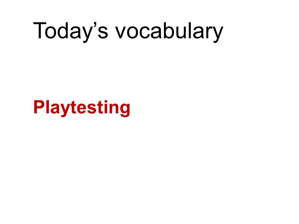 Today's vocabulary Playtesting