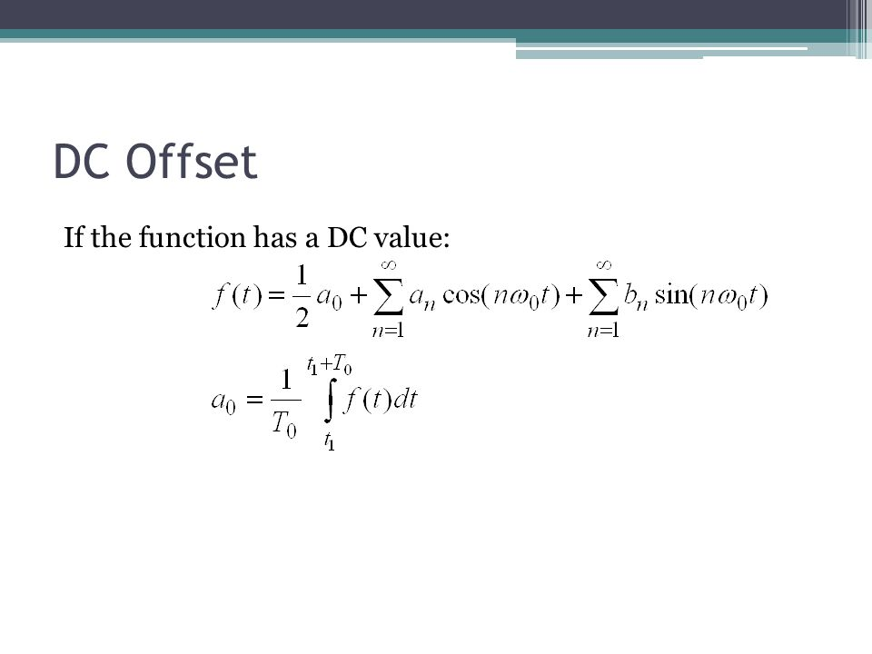 DC Offset If the function has a DC value: