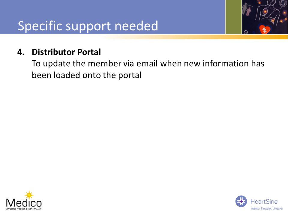 4.Distributor Portal To update the member via email when new information has been loaded onto the portal