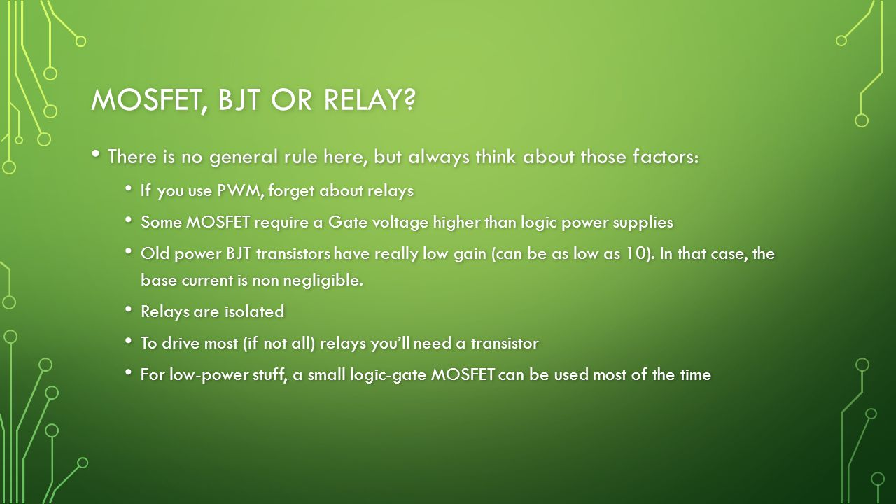 MOSFET, BJT OR RELAY.