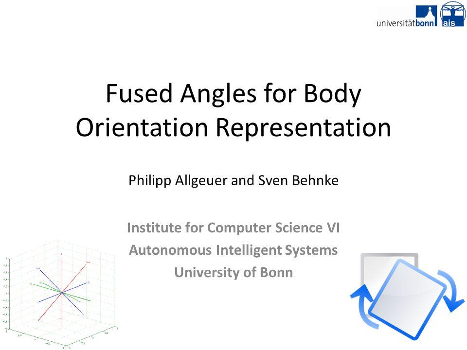 Nov 18, 2014Fused Angles for Body Orientation Representation22 References