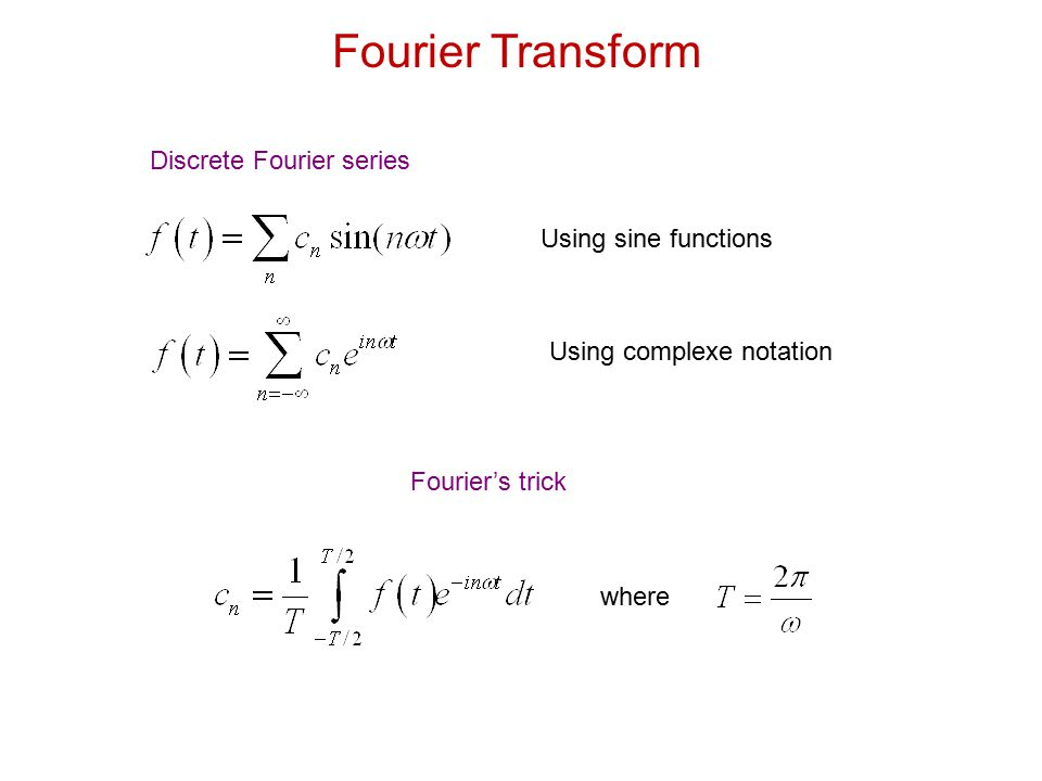 Fourier Transform Continuous Fourier transforms Integration over time Integration over frequency range