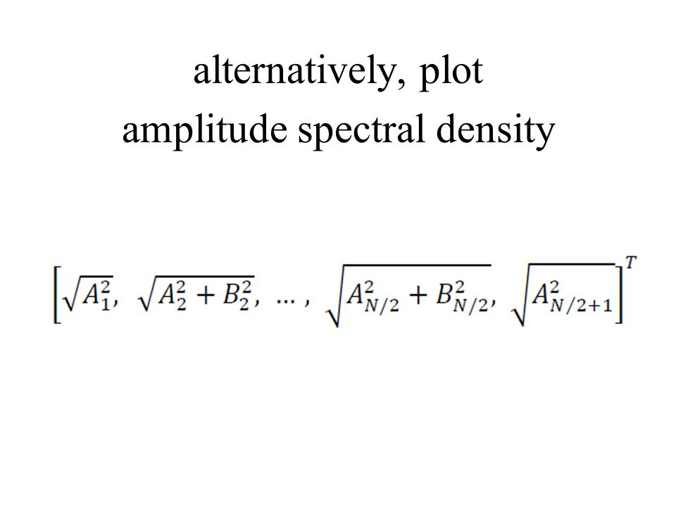 alternatively, plot amplitude spectral density