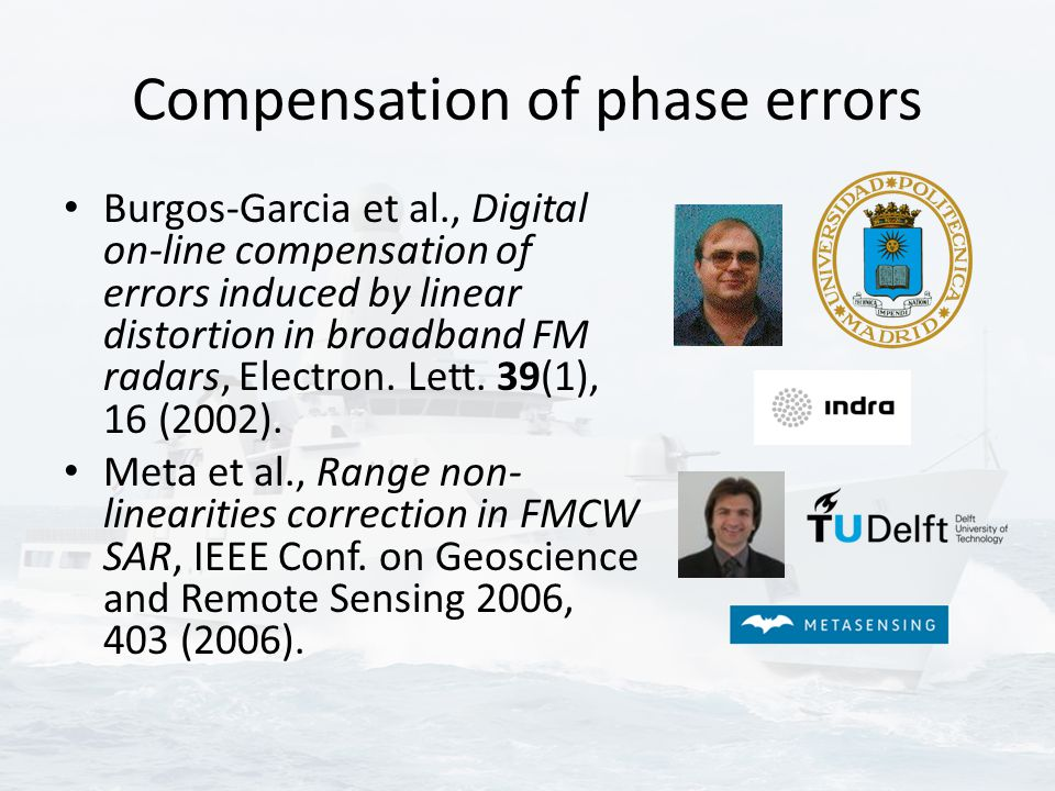 Compensation of phase errors Burgos-Garcia et al., Digital on-line compensation of errors induced by linear distortion in broadband FM radars, Electron.