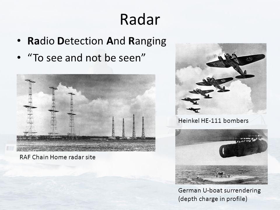 "Radar Radio Detection And Ranging ""To see and not be seen"" RAF Chain Home radar site German U-boat surrendering (depth charge in profile) Heinkel HE-1"
