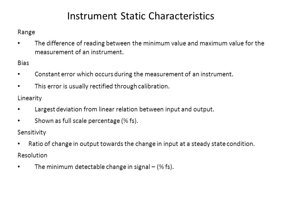 Variation of the physical variables Most sensitive Instrument Static Characteristics Source: D.