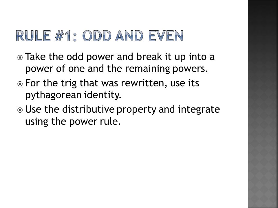 Take the odd power and break it up into a power of one and the remaining powers.