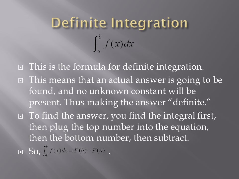  This is the formula for definite integration.