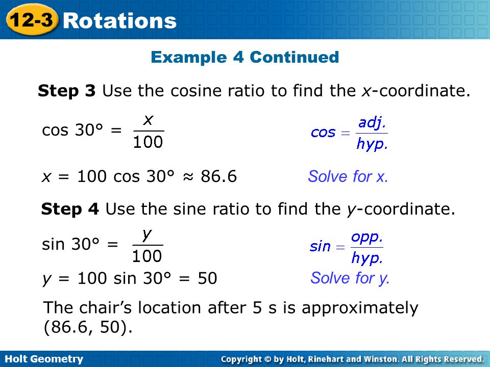 Holt Geometry 12-3 Rotations Example 4 Continued Step 3 Use the cosine ratio to find the x-coordinate.