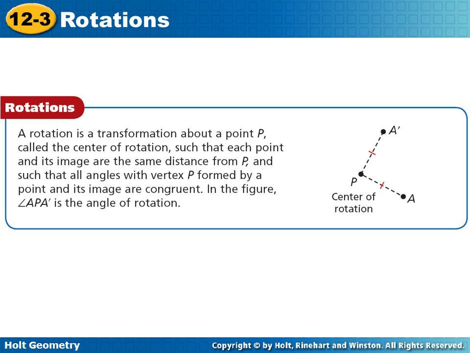 Holt Geometry 12-3 Rotations