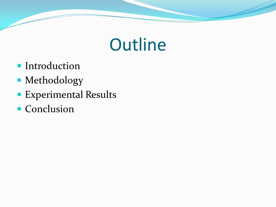 Outline Introduction Methodology Experimental Results Conclusion