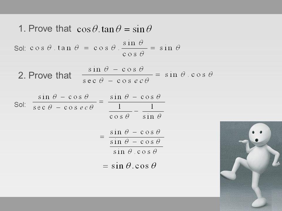 1. Prove that 2. Prove that Sol: