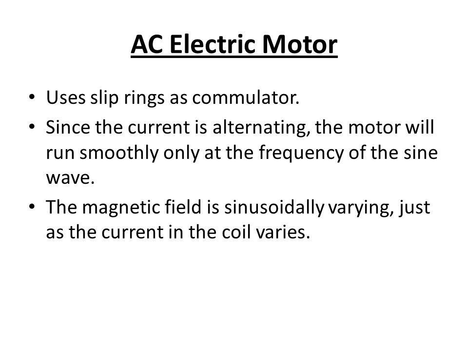 AC Electric Motor Uses slip rings as commulator.