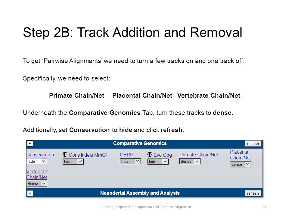 Step 2B: Track Addition and Removal To get 'Pairwise Alignments' we need to turn a few tracks on and one track off.