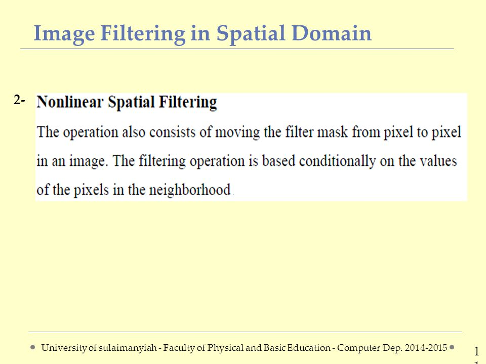 Image Filtering in Spatial Domain 1111 2- University of sulaimanyiah - Faculty of Physical and Basic Education - Computer Dep.