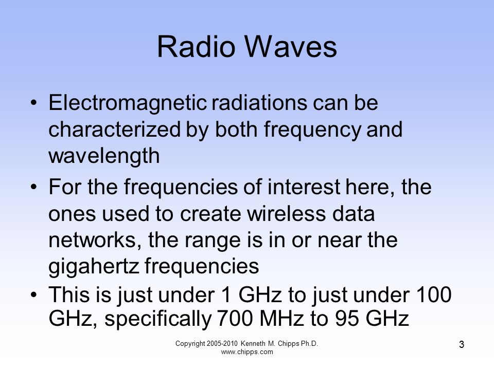 Radio Waves Electromagnetic radiations can be characterized by both frequency and wavelength For the frequencies of interest here, the ones used to cr