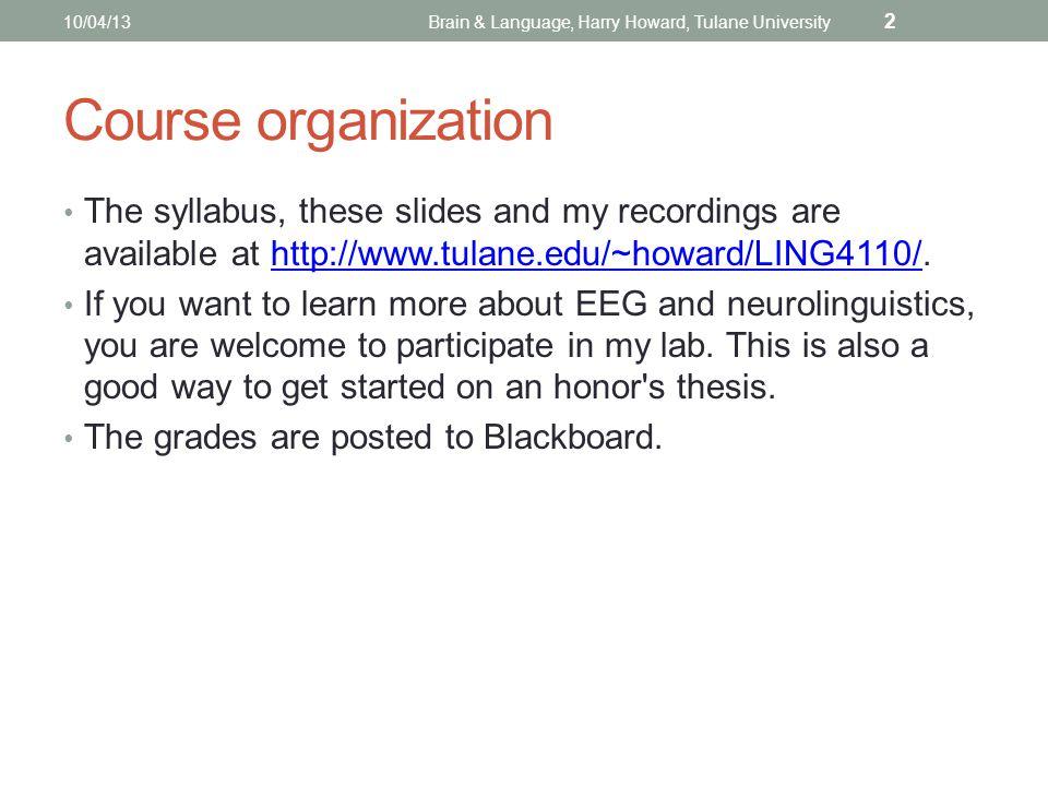 SPEECH PERCEPTION 2 DAY 17 – OCT 4, 2013 Brain & Language LING 4110-4890-5110-7960 NSCI 4110-4891-6110 Harry Howard Tulane University