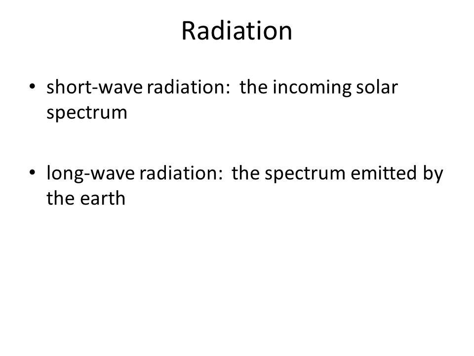 Net radiation = the sum of all incoming minus outgoing radiant energy fluxes Net radiation at the soil surface